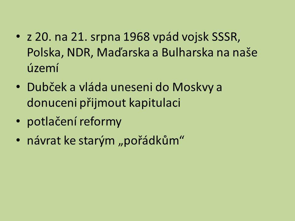z 20. na 21. srpna 1968 vpád vojsk SSSR, Polska, NDR, Maďarska a Bulharska na naše území
