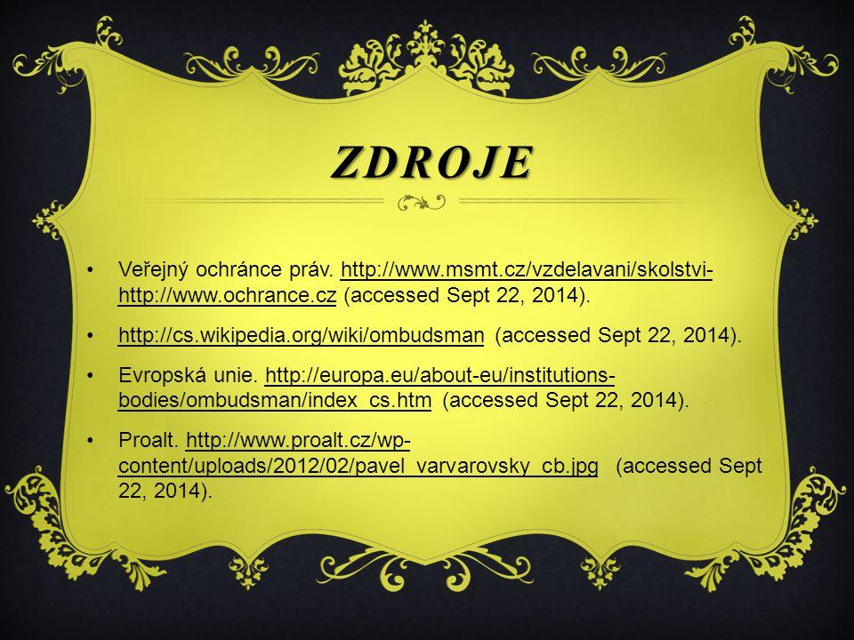 ZDROJE Veřejný ochránce práv. http://www.msmt.cz/vzdelavani/skolstvi- http://www.ochrance.cz (accessed Sept 22, 2014).