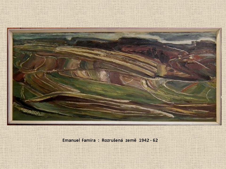 Emanuel Famíra : Rozrušená země 1942 - 62