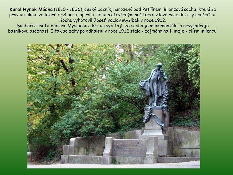 Karel Hynek Mácha (1810 – 1836), český básník, narozený pod Petřínem