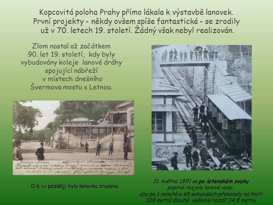 Kopcovitá poloha Prahy přímo lákala k výstavbě lanovek.