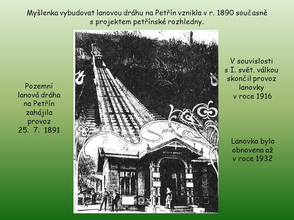 Myšlenka vybudovat lanovou dráhu na Petřín vznikla v r. 1890 současně