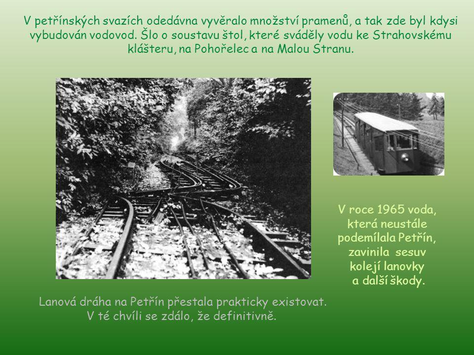 Lanová dráha na Petřín přestala prakticky existovat.