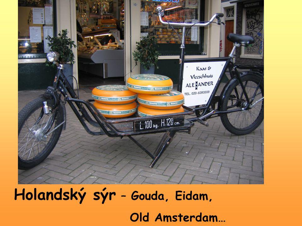 Holandský sýr – Gouda, Eidam,