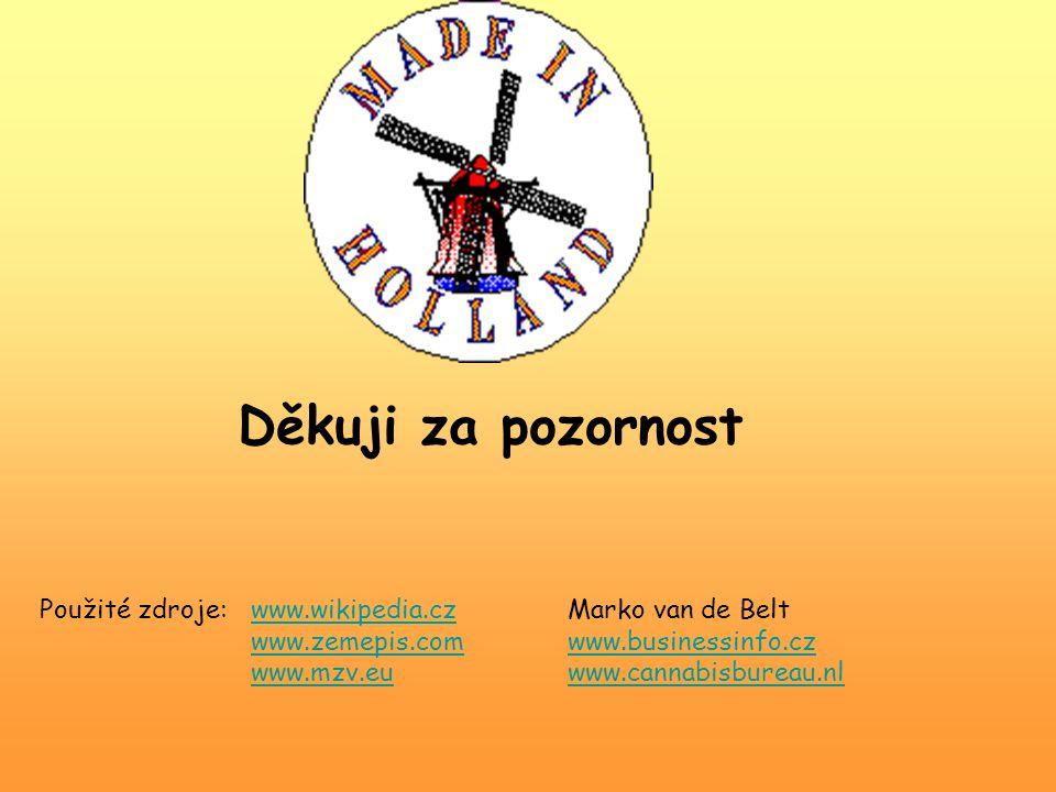 Děkuji za pozornost Použité zdroje: www.wikipedia.cz Marko van de Belt www.zemepis.com www.businessinfo.cz www.mzv.eu www.cannabisbureau.nl.