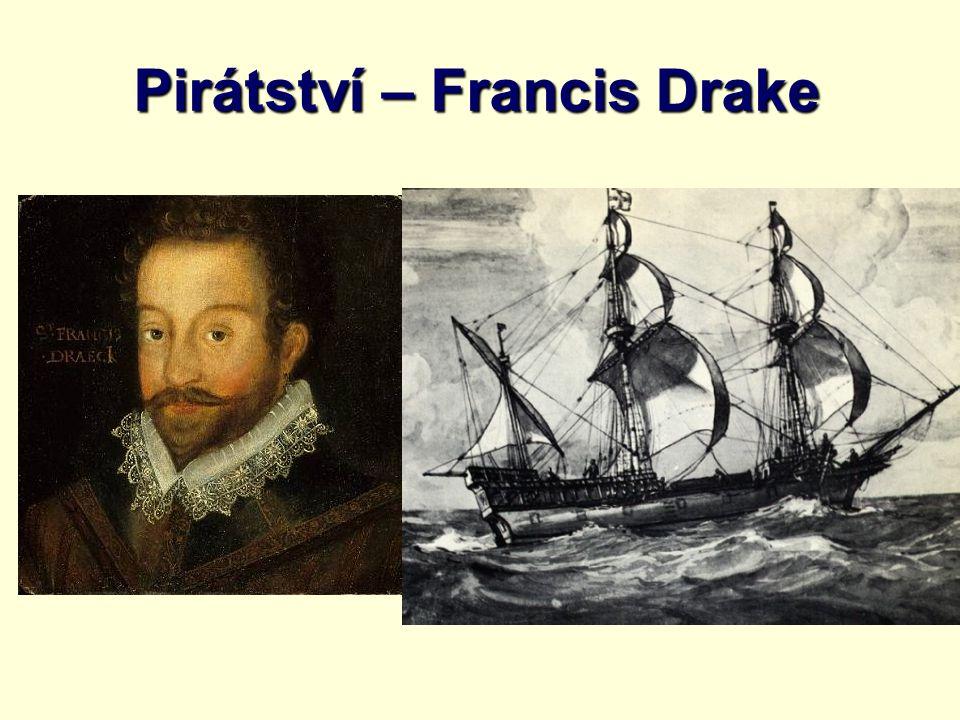 Pirátství – Francis Drake
