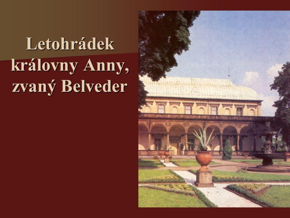 Letohrádek královny Anny, zvaný Belveder