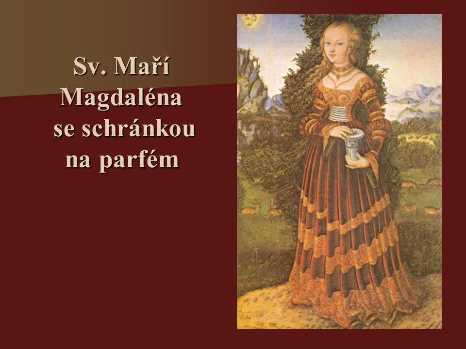Sv. Maří Magdaléna se schránkou na parfém