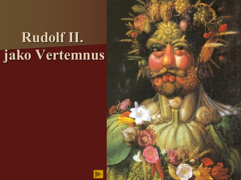 Rudolf II. jako Vertemnus