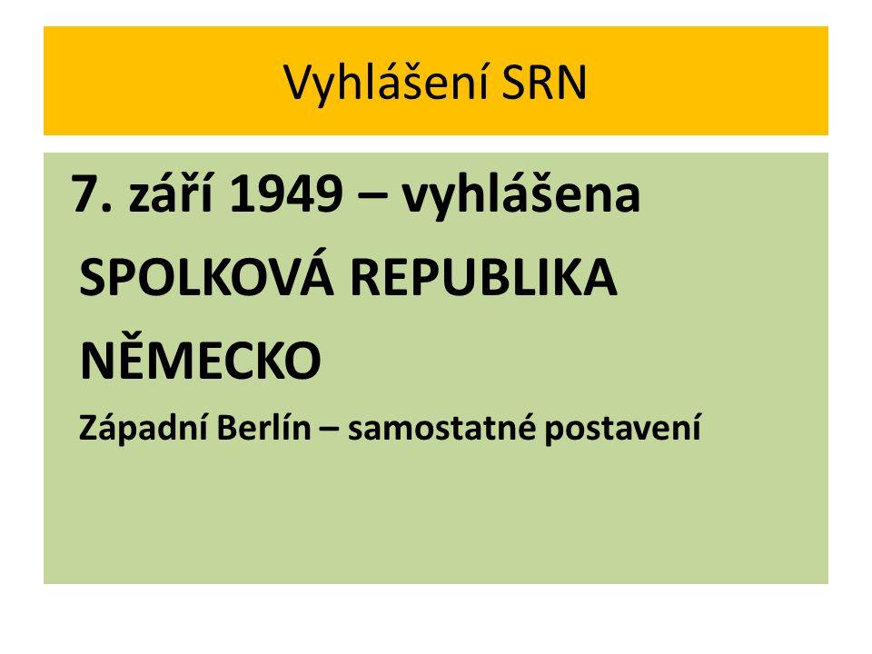 SPOLKOVÁ REPUBLIKA NĚMECKO Vyhlášení SRN 7. září 1949 – vyhlášena