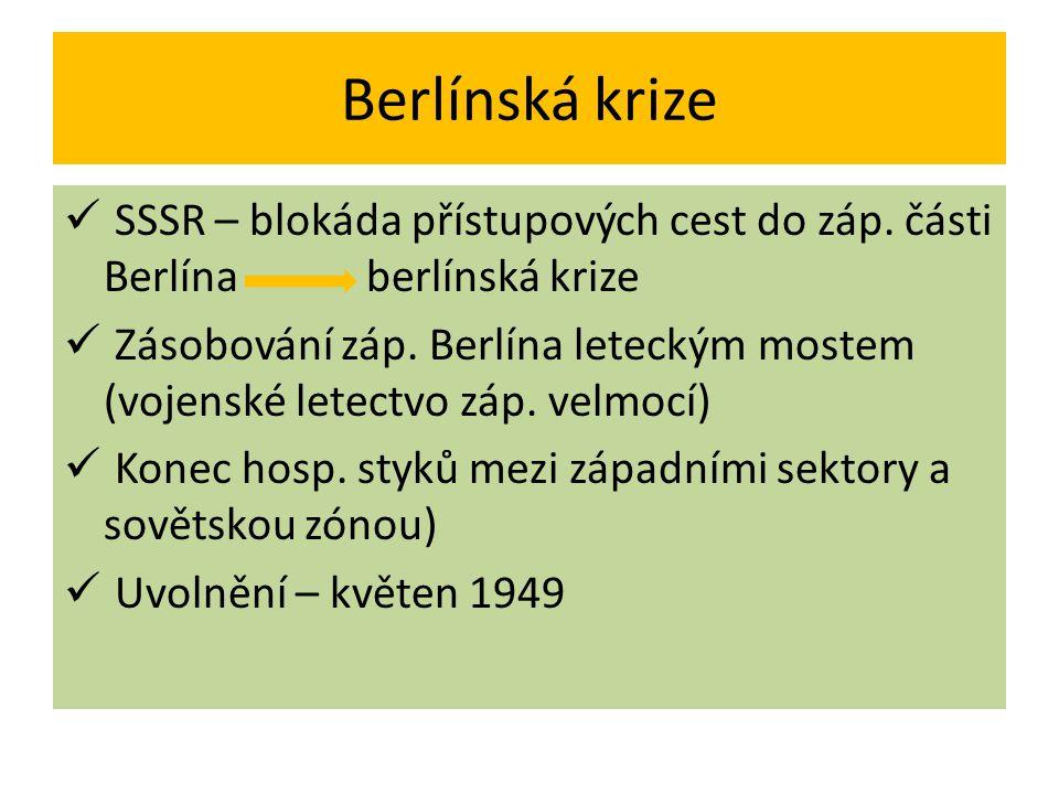 Berlínská krize SSSR – blokáda přístupových cest do záp. části Berlína berlínská krize.