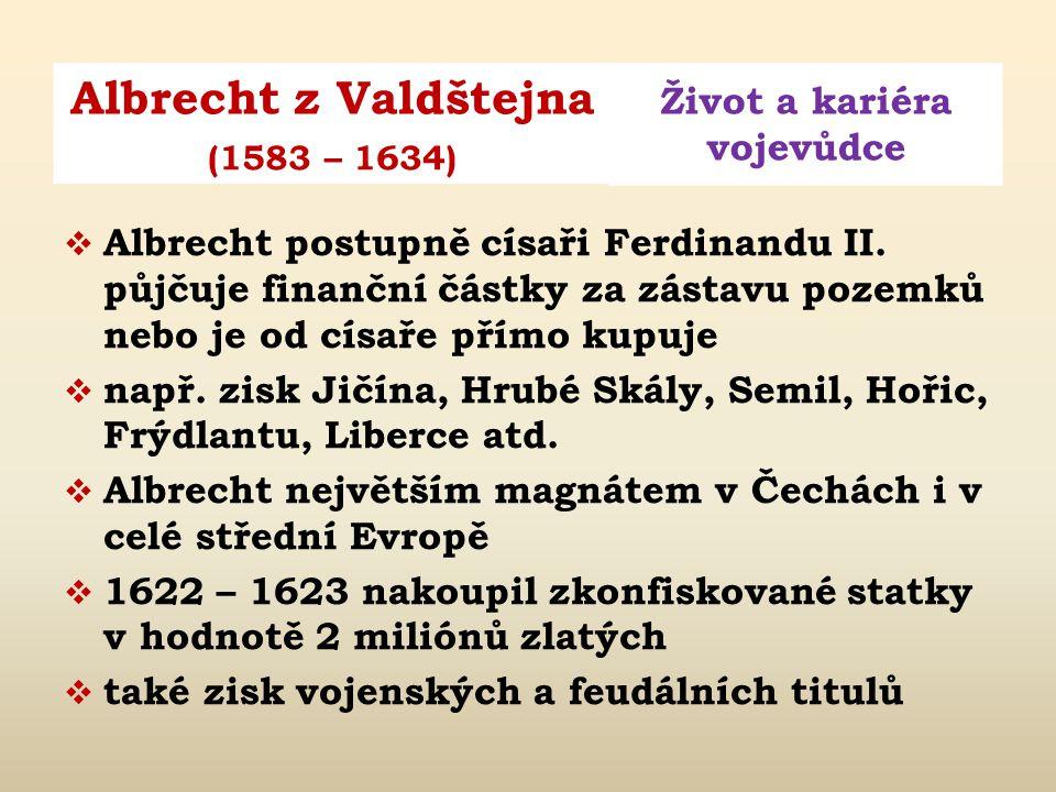 Albrecht postupně císaři Ferdinandu II