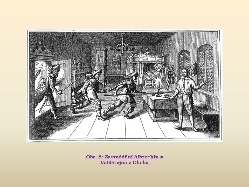 Obr. 5: Zavraždění Albrechta z Valdštejna v Chebu