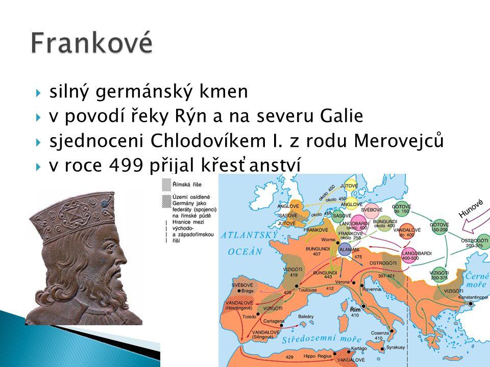 Frankové silný germánský kmen v povodí řeky Rýn a na severu Galie