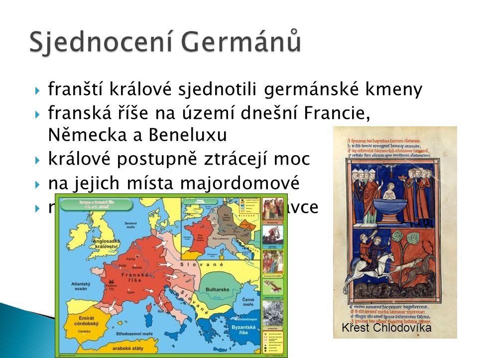 Sjednocení Germánů franští králové sjednotili germánské kmeny