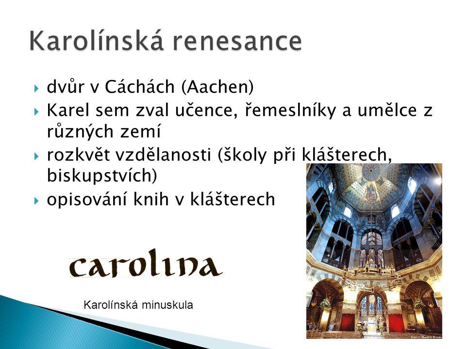 Karolínská renesance dvůr v Cáchách (Aachen)