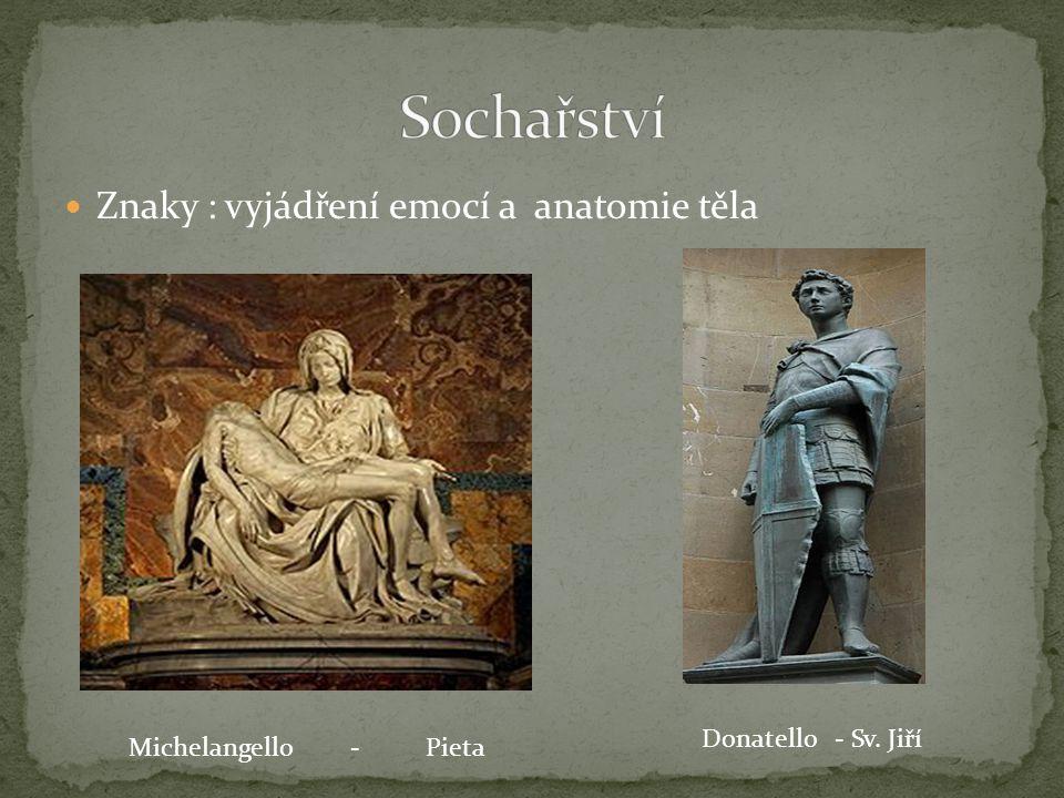 Sochařství Znaky : vyjádření emocí a anatomie těla