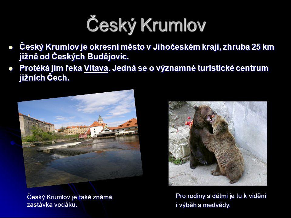Český Krumlov Český Krumlov je okresní město v Jihočeském kraji, zhruba 25 km jižně od Českých Budějovic.
