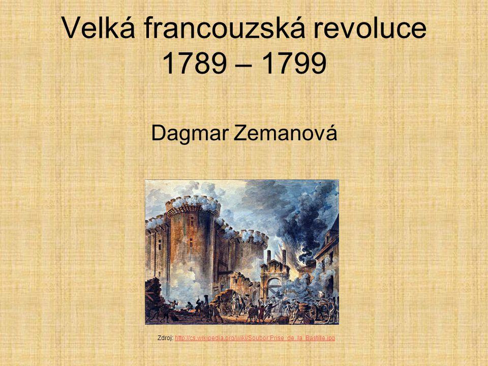 Velká francouzská revoluce 1789 – 1799