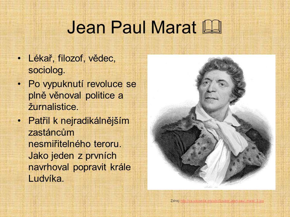 Jean Paul Marat  Lékař, filozof, vědec, sociolog.