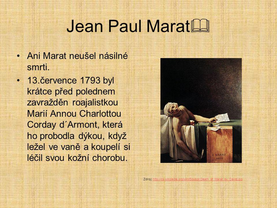 Jean Paul Marat Ani Marat neušel násilné smrti.