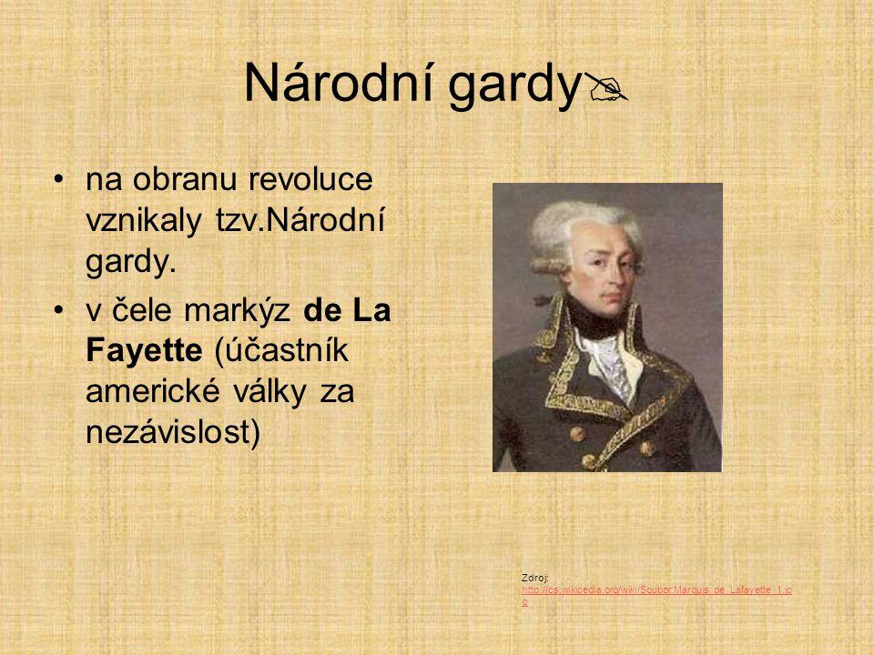 Národní gardy na obranu revoluce vznikaly tzv.Národní gardy.