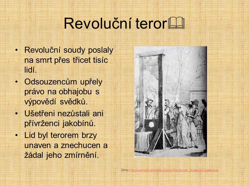 Revoluční teror Revoluční soudy poslaly na smrt přes třicet tisíc lidí. Odsouzencům upřely právo na obhajobu s výpovědí svědků.