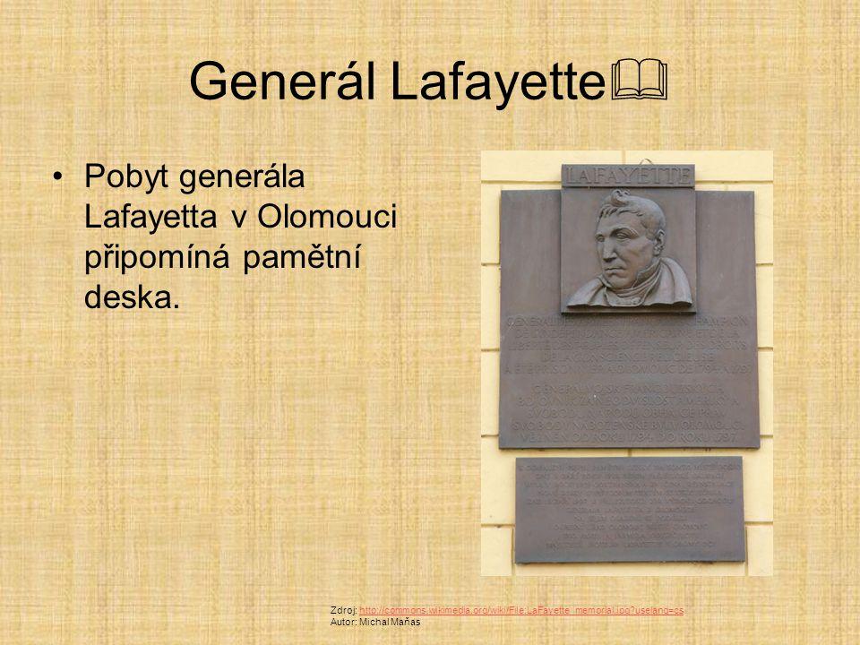 Generál Lafayette Pobyt generála Lafayetta v Olomouci připomíná pamětní deska.