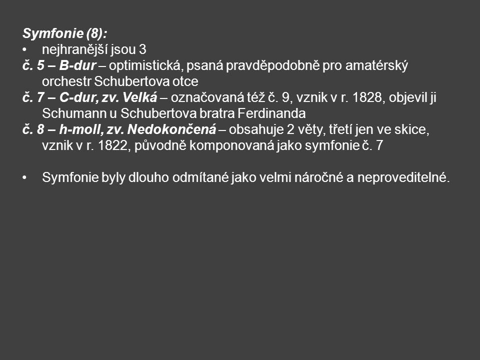 Symfonie (8): nejhranější jsou 3. č. 5 – B-dur – optimistická, psaná pravděpodobně pro amatérský orchestr Schubertova otce.