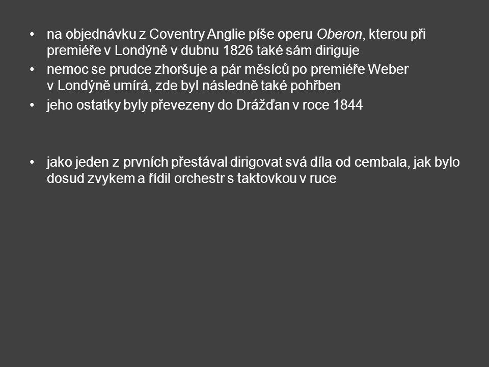 na objednávku z Coventry Anglie píše operu Oberon, kterou při premiéře v Londýně v dubnu 1826 také sám diriguje
