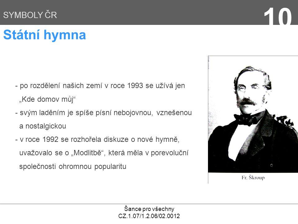 10 Státní hymna SYMBOLY ČR