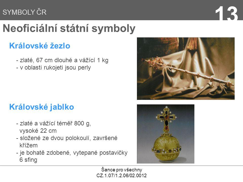 13 Neoficiální státní symboly Královské žezlo Královské jablko