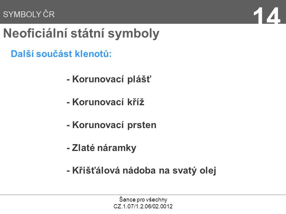 14 Neoficiální státní symboly Další součást klenotů: