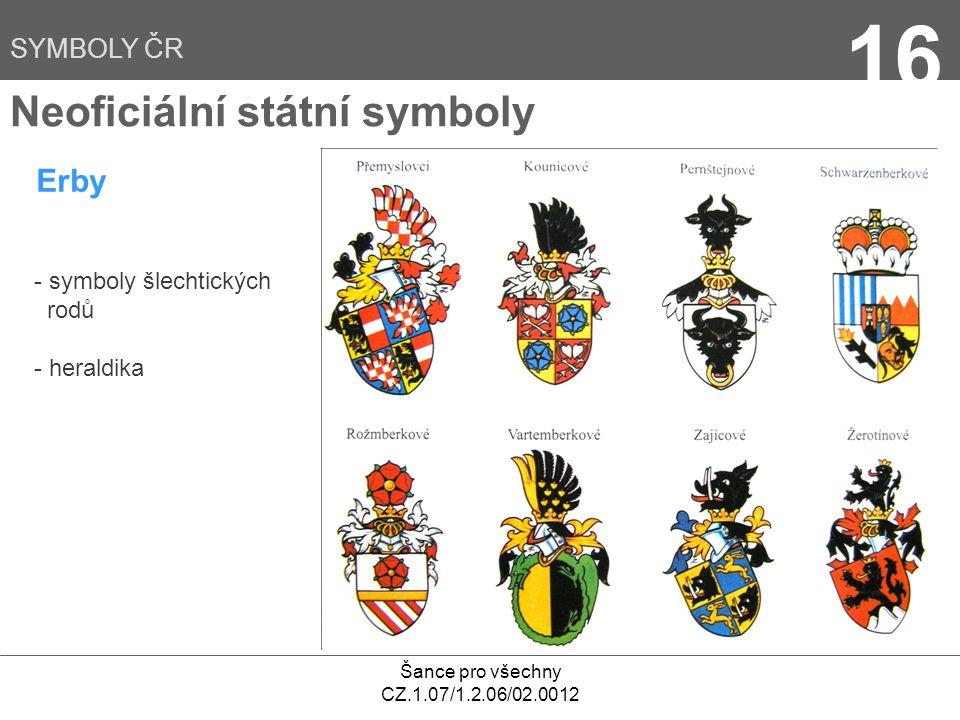 16 Neoficiální státní symboly Erby SYMBOLY ČR - symboly šlechtických