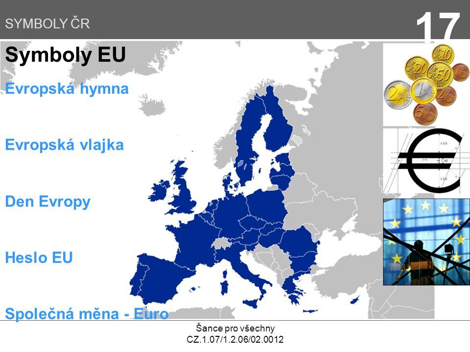 17 Symboly EU Evropská hymna Evropská vlajka Den Evropy Heslo EU