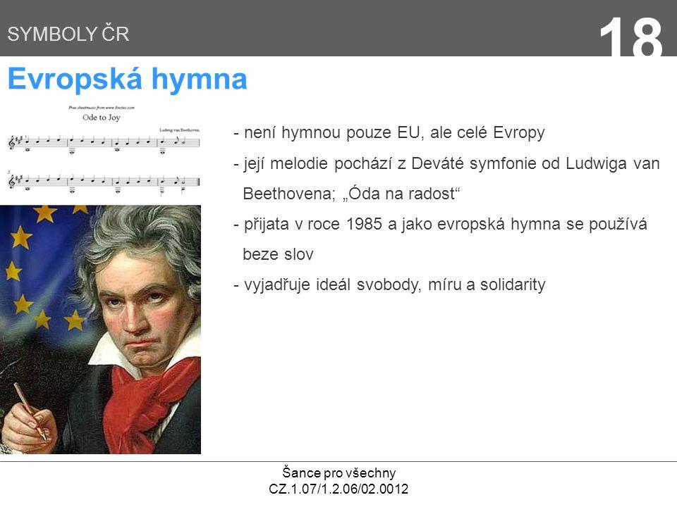 18 Evropská hymna SYMBOLY ČR - není hymnou pouze EU, ale celé Evropy