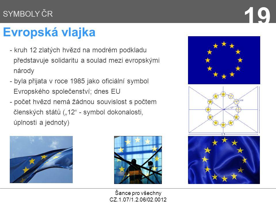 19 Evropská vlajka SYMBOLY ČR kruh 12 zlatých hvězd na modrém podkladu