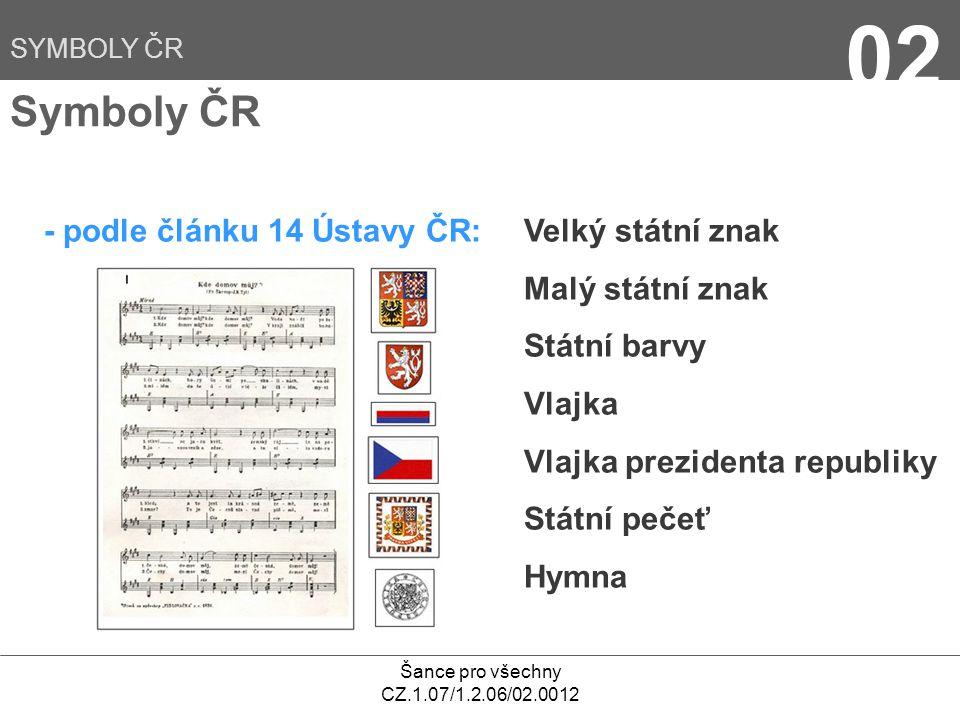 02 Symboly ČR - podle článku 14 Ústavy ČR: Velký státní znak
