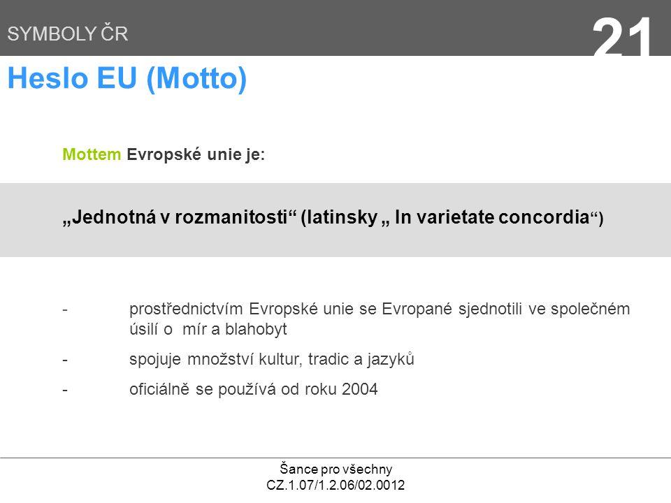 21 Heslo EU (Motto) SYMBOLY ČR
