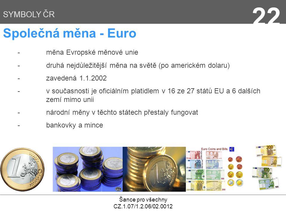 22 Společná měna - Euro SYMBOLY ČR - měna Evropské měnové unie