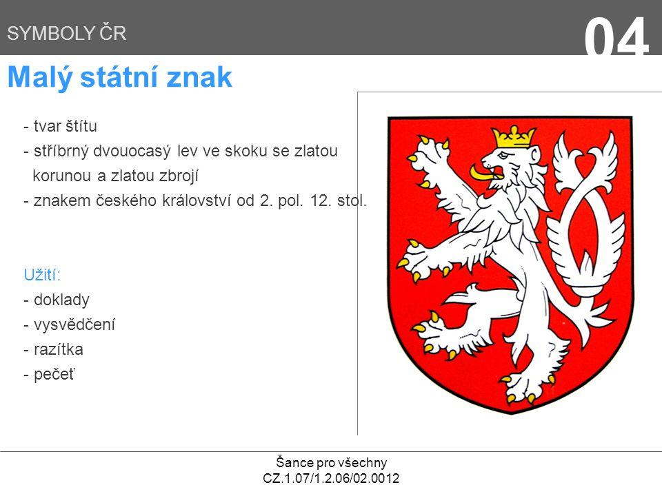 04 Malý státní znak SYMBOLY ČR - tvar štítu