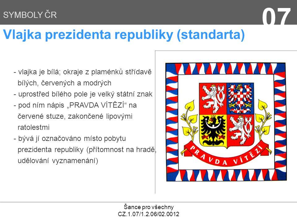 07 Vlajka prezidenta republiky (standarta) SYMBOLY ČR
