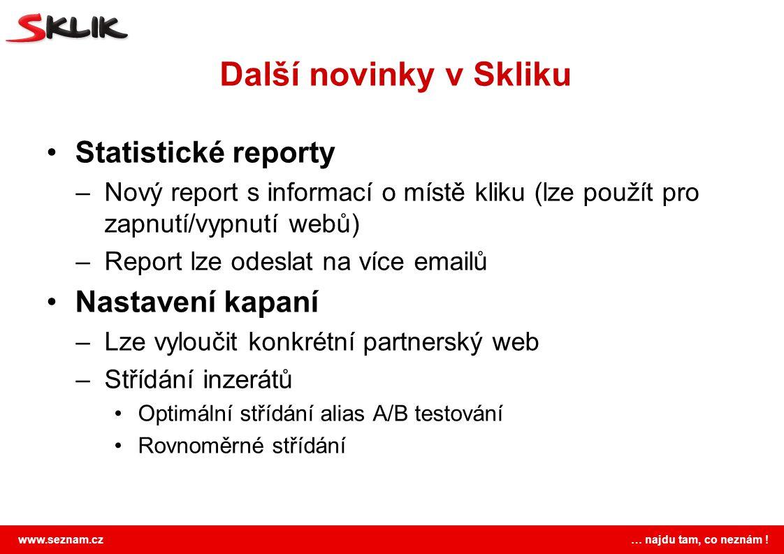 Další novinky v Skliku Statistické reporty Nastavení kapaní