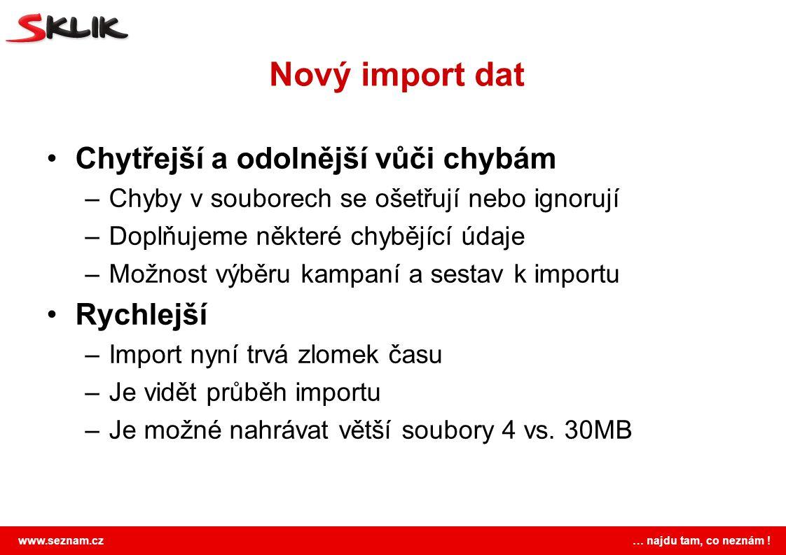 Nový import dat Chytřejší a odolnější vůči chybám Rychlejší