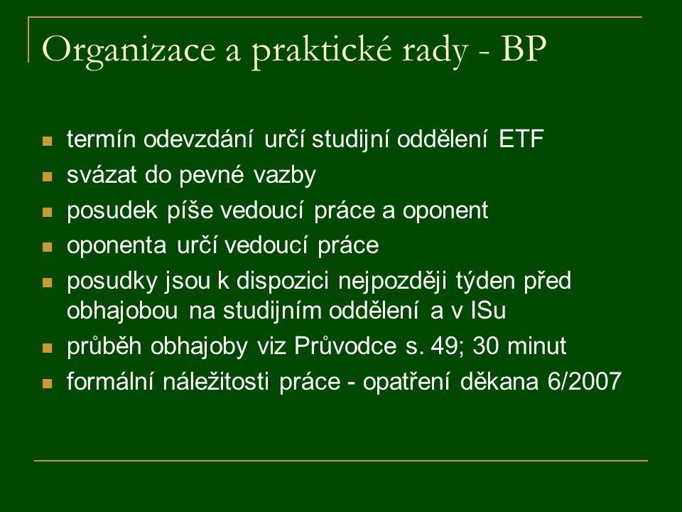 Organizace a praktické rady - BP