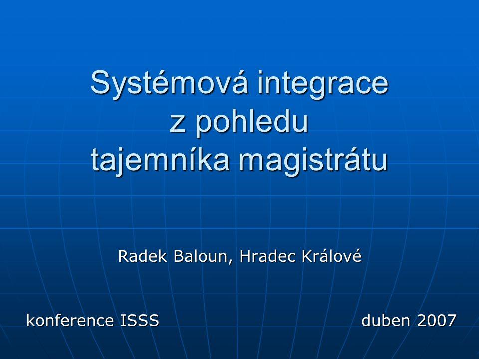 Systémová integrace z pohledu tajemníka magistrátu