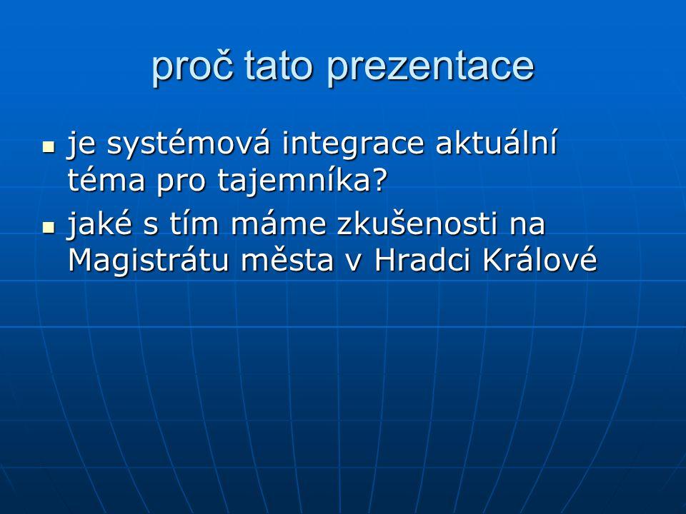 proč tato prezentace je systémová integrace aktuální téma pro tajemníka.