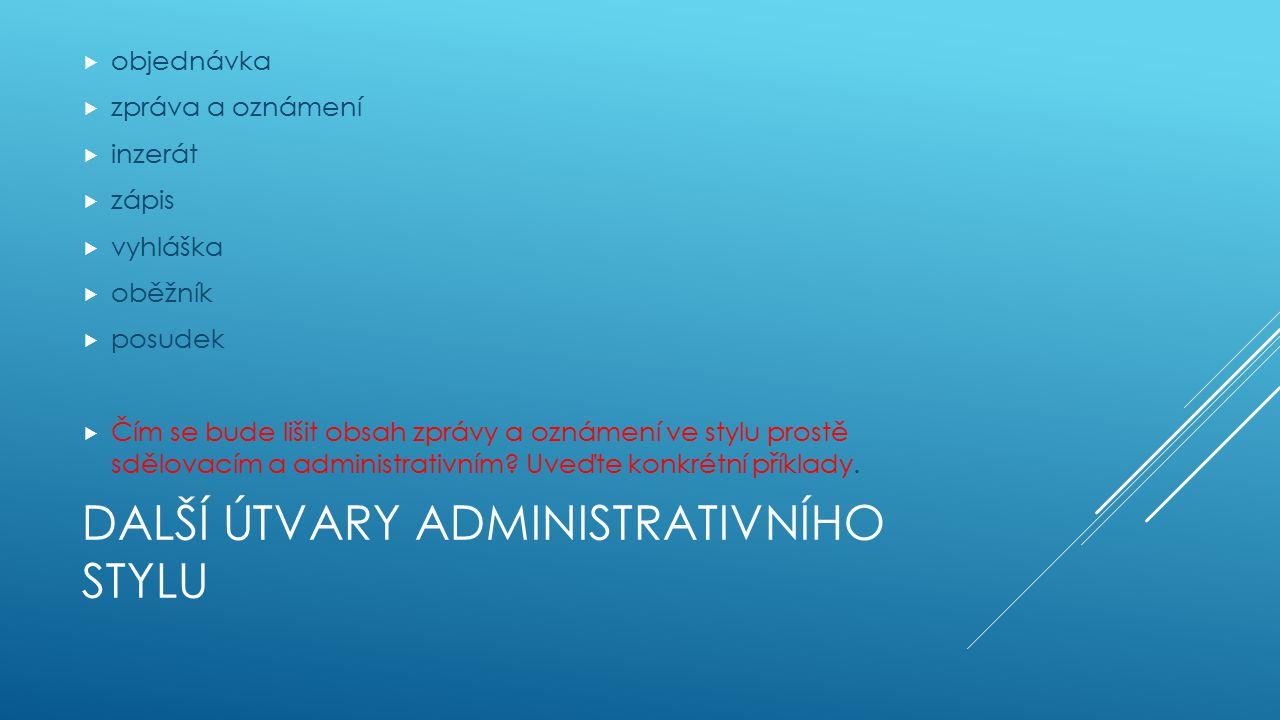 Další útvary administrativního stylu