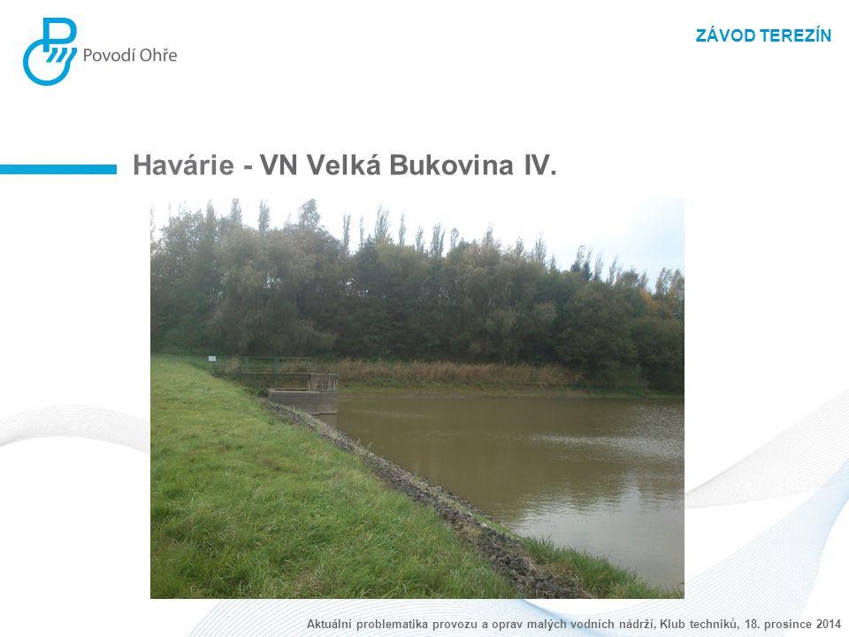 Havárie - VN Velká Bukovina IV.