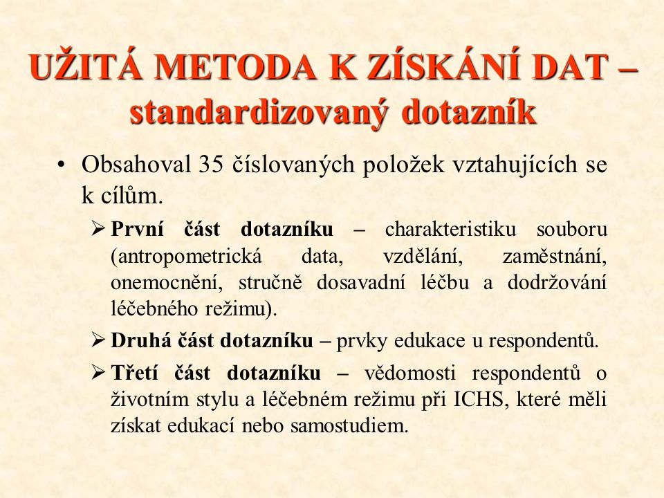 UŽITÁ METODA K ZÍSKÁNÍ DAT – standardizovaný dotazník